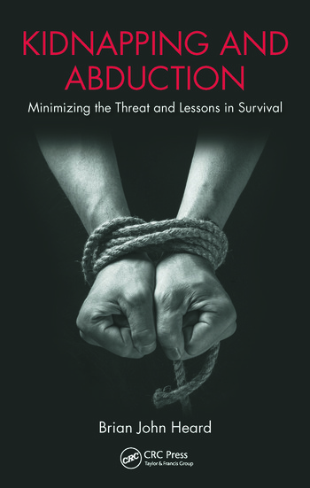 Kidnapping and Abduction Minimizing the Threat and Lessons in Survival book cover