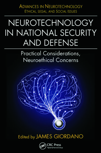 Neurotechnology in National Security and Defense Practical Considerations, Neuroethical Concerns book cover