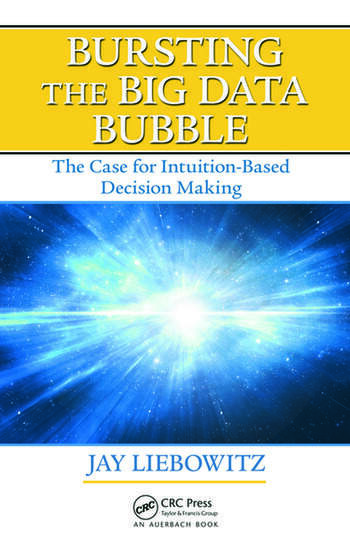 Bursting the Big Data Bubble The Case for Intuition-Based Decision Making book cover