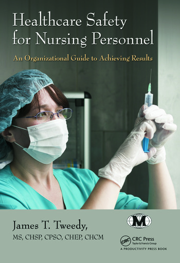 Healthcare Safety for Nursing Personnel An Organizational Guide to Achieving Results book cover