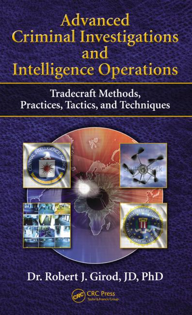 Advanced Criminal Investigations and Intelligence Operations Tradecraft Methods, Practices, Tactics, and Techniques book cover
