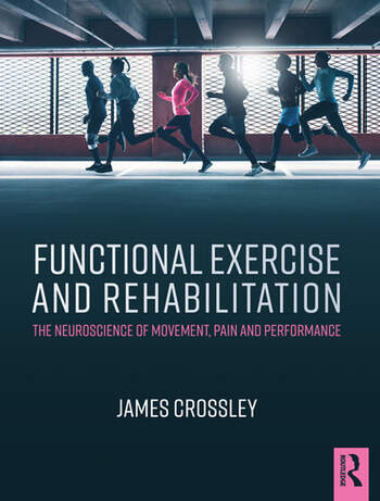 Functional Exercise and Rehabilitation The Neuroscience of movement, pain and performance book cover