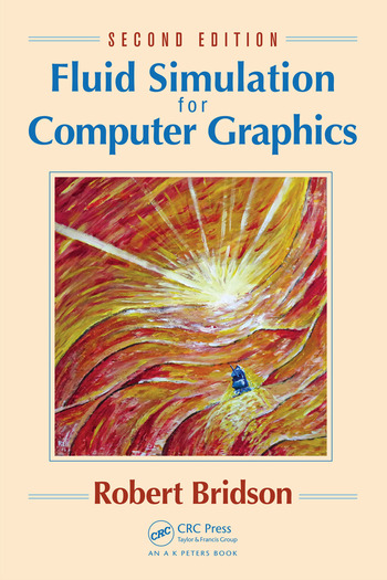 Fluid Simulation for Computer Graphics, Second Edition book cover