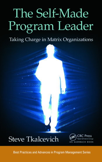 The Self-Made Program Leader Taking Charge in Matrix Organizations book cover