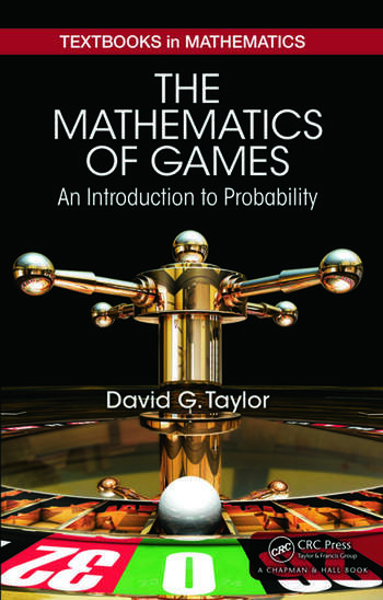 The Mathematics of Games An Introduction to Probability book cover