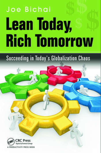 Lean Today, Rich Tomorrow Succeeding in Today's Globalization Chaos book cover
