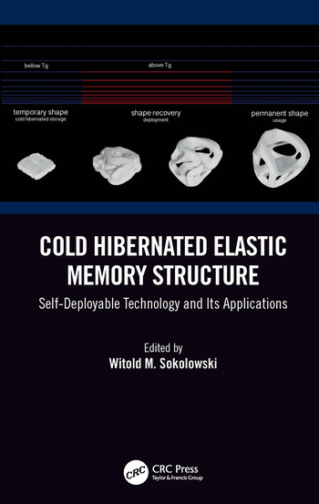 Cold Hibernated Elastic Memory Structure Self-Deployable Technology and Its Applications book cover