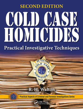 Cold Case Homicides Practical Investigative Techniques, Second Edition book cover