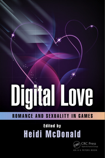 Digital Love Romance and Sexuality in Games book cover