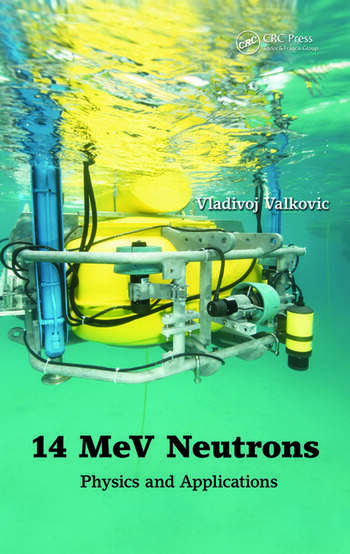 14 MeV Neutrons Physics and Applications book cover