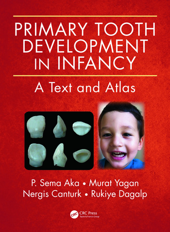 Primary Tooth Development in Infancy A Text and Atlas book cover