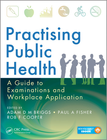 Practising Public Health A Guide to Examinations and Workplace Application book cover