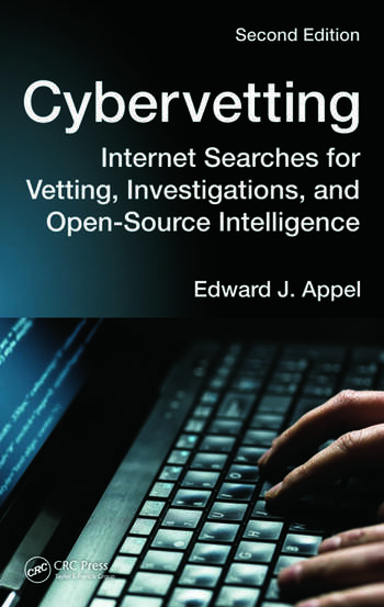 Cybervetting Internet Searches for Vetting, Investigations, and Open-Source Intelligence, Second Edition book cover