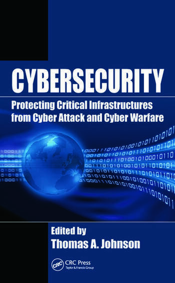 Cybersecurity Protecting Critical Infrastructures from Cyber Attack and Cyber Warfare book cover
