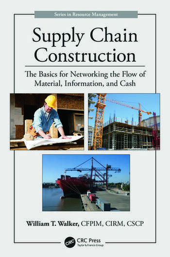 Supply Chain Construction The Basics for Networking the Flow of Material, Information, and Cash book cover