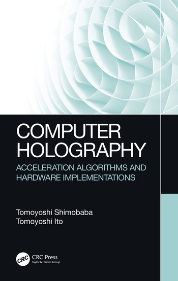 Computer Holography Acceleration Algorithms and Hardware Implementations book cover