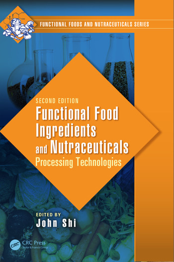 Functional Food Ingredients and Nutraceuticals Processing Technologies, Second Edition book cover