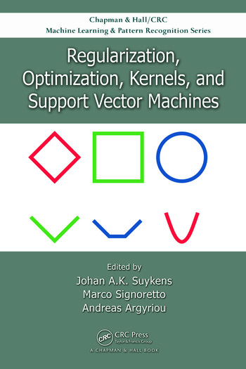 Regularization, Optimization, Kernels, and Support Vector Machines book cover