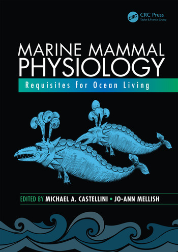 Marine Mammal Physiology Requisites for Ocean Living book cover