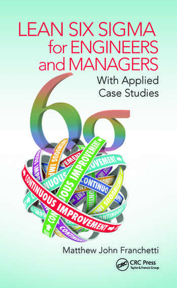 Lean Six Sigma for Engineers and Managers With Applied Case Studies book cover