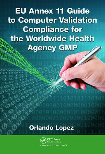 EU Annex 11 Guide to Computer Validation Compliance for the Worldwide Health Agency GMP book cover