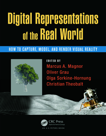 Digital Representations of the Real World How to Capture, Model, and Render Visual Reality book cover