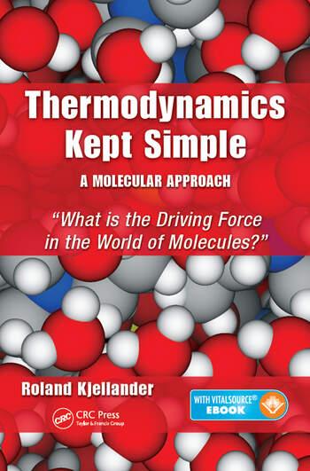 Thermodynamics kept simple a molecular approach what is the thermodynamics kept simple a molecular approach what is the driving force in the world of molecules fandeluxe Choice Image