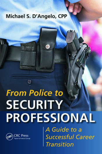 From Police to Security Professional A Guide to a Successful Career Transition book cover