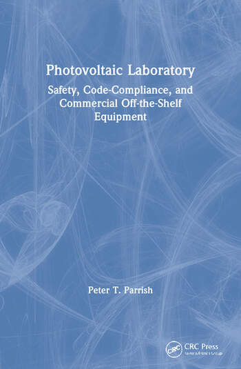 Photovoltaic Laboratory Safety, Code-Compliance, and Commercial Off-the-Shelf Equipment book cover