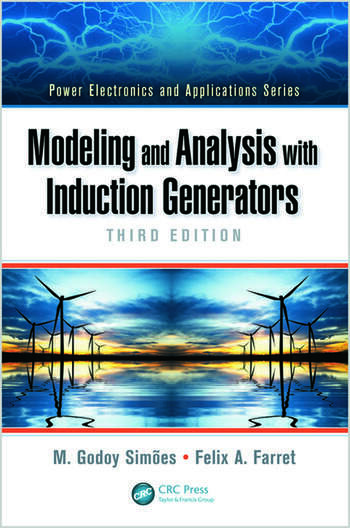 Modeling and Analysis with Induction Generators - CRC Press Book