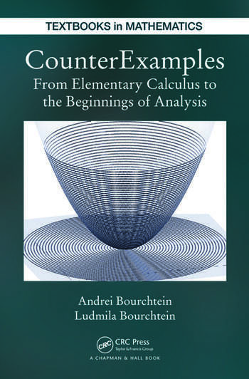 CounterExamples From Elementary Calculus to the Beginnings of Analysis book cover
