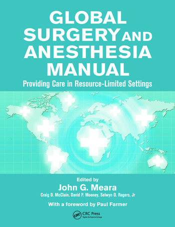 Global Surgery and Anesthesia Manual Providing Care in Resource-limited Settings book cover