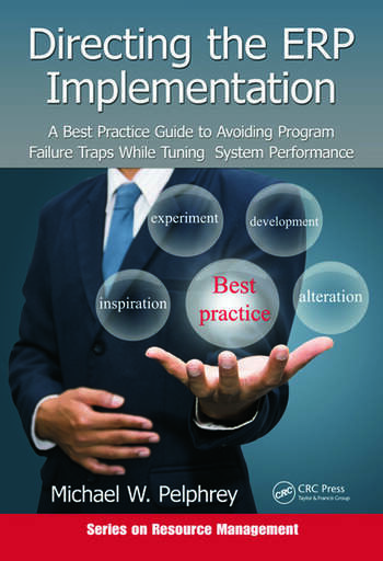 Directing the ERP Implementation A Best Practice Guide to Avoiding Program Failure Traps While Tuning System Performance book cover