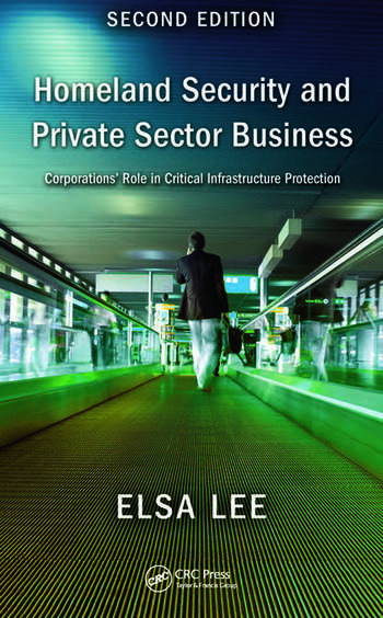 Homeland Security and Private Sector Business Corporations' Role in Critical Infrastructure Protection, Second Edition book cover