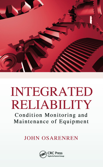 Integrated Reliability Condition Monitoring and Maintenance of Equipment book cover