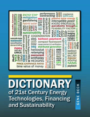 Dictionary of 21st Century Energy Technologies, Financing and Sustainability book cover