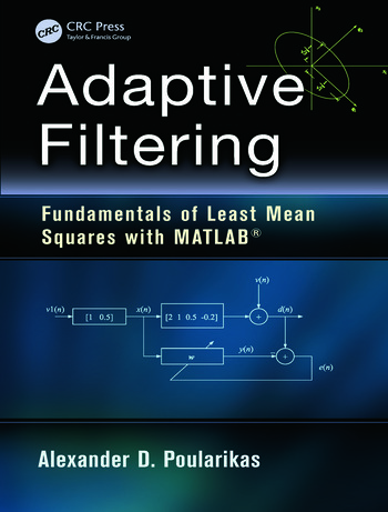 Adaptive Filtering Fundamentals of Least Mean Squares with MATLAB® book cover