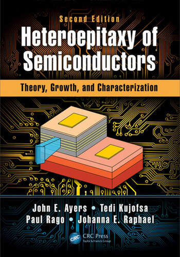 Heteroepitaxy of Semiconductors Theory, Growth, and Characterization, Second Edition book cover