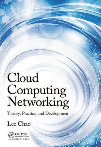 Cloud Computing Networking Theory, Practice, and Development book cover