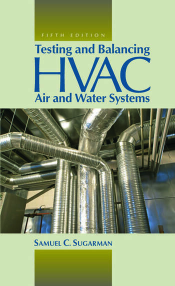 Testing and Balancing HVAC Air and Water Systems, Fifth Edition book cover