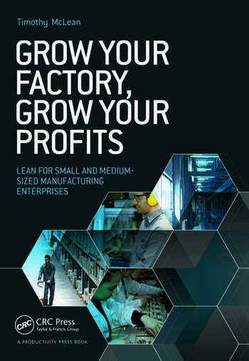 Grow Your Factory, Grow Your Profits Lean for Small and Medium-Sized Manufacturing Enterprises book cover