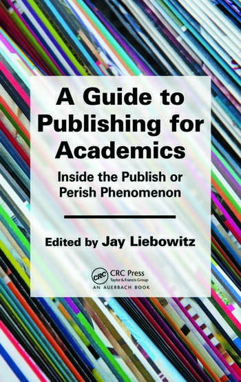 A Guide to Publishing for Academics Inside the Publish or Perish Phenomenon book cover