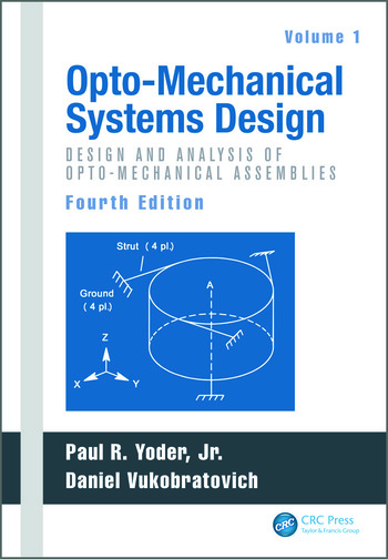 Opto-Mechanical Systems Design, Volume 1 Design and Analysis of Opto-Mechanical Assemblies book cover
