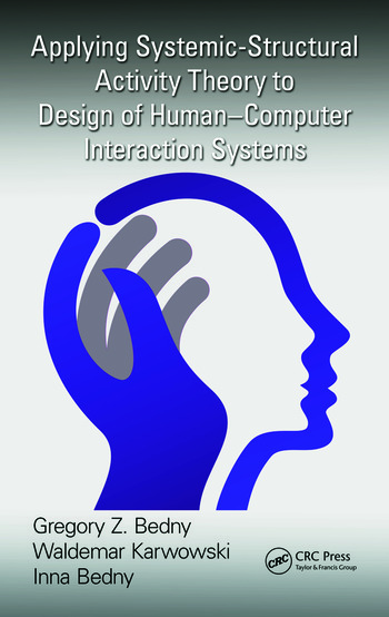 Applying Systemic-Structural Activity Theory to Design of Human-Computer Interaction Systems book cover