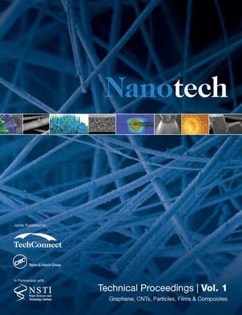 Nanotechnology 2014 Graphene, CNTs, Particles, Films & Composites Technical Proceedings of the 2014 NSTI Nanotechnolgy Conference and Expo (Volume 1) book cover
