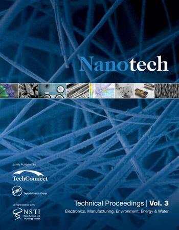 Nanotechnology 2014 Electronics, Manufacturing, Environment, Energy & Water Technical Proceedings of the 2014 NSTI Nanotechnology Conference and Expo (Volume 3) book cover