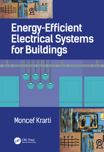 Energy-Efficient Electrical Systems for Buildings - CRC Press Book