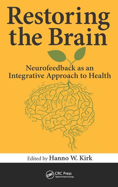 Restoring the Brain Neurofeedback as an Integrative Approach to Health book cover