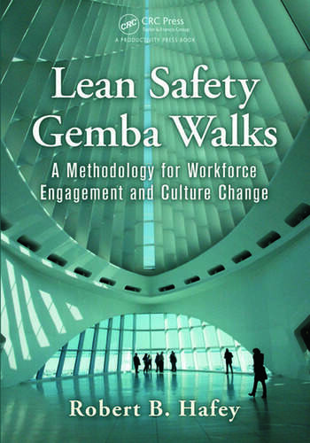 Lean Safety Gemba Walks A Methodology for Workforce Engagement and Culture Change book cover