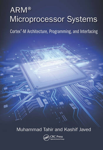 ARM Microprocessor Systems Cortex-M Architecture, Programming, and Interfacing book cover